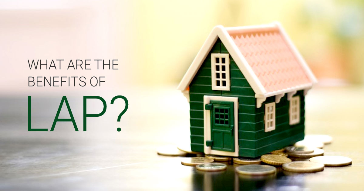 Top 5 Benefits Of Taking Loan Against Property In India