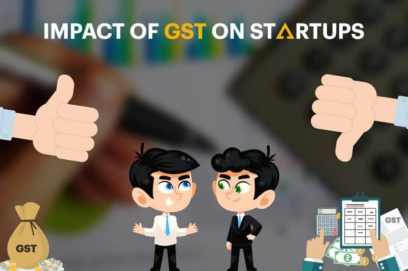 What Are The Impacts Of GST On Startups Of India